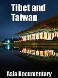 Tibet and Taiwan Asia Documentary