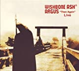 Argus Then Again Live Import Edition by Wishbone Ash (2008) Audio CD