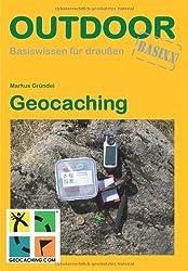 Geocaching: Basiswissen für Draussen von Markus Gründel (2011) Broschiert
