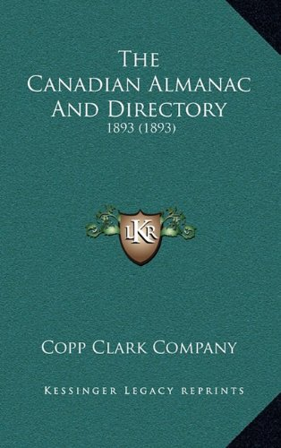 Read Online The Canadian Almanac And Directory: 1893 (1893) pdf