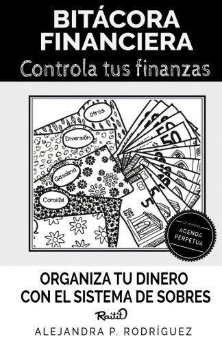 Bitacora financiera Raitit: Organiza tu dinero con el sistema de sobres (Spanish Edition) [Alejandra P. Rodriguez] (Tapa Blanda)
