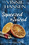 img - for Squeezed & Juiced: A Carol Sabala Mystery (The Carol Sabala Mystery Series) (Volume 4) book / textbook / text book