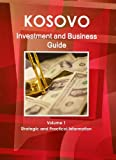Kosovo Investment and Business Guide, IBP USA, 1438767943