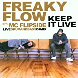 Freaky Flow: Keep It Live
