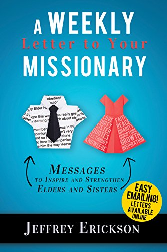 - A Weekly Letter to Your Missionary: Messages to Inspire and Strengthen Elders and Sisters