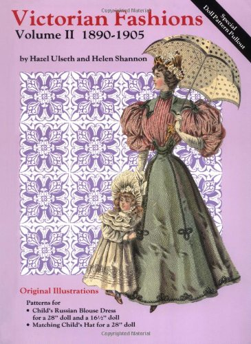 Victorian Fashions  1890-1905, Vol.II
