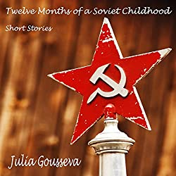 Twelve Months of a Soviet Childhood
