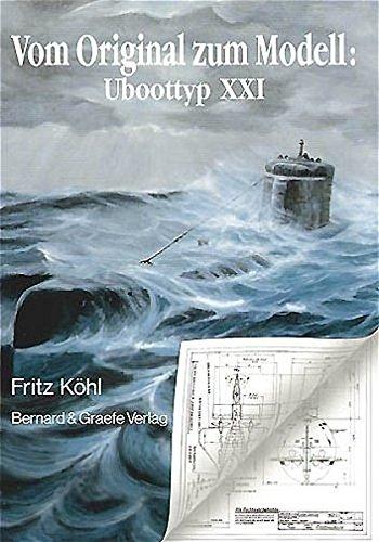 Vom Original zum Modell: U- Boottyp XXI. Eine Bild- und - Boots.vom