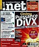 NET [No 82] du 01/02/2004 - NETGUIDE - ON BRADE - CINEMA PUISSANCE DIVX - LOGICIELS ESPIONS - PAS TOUCHE A MES DONNEES - INTERNET EXPLORER - SITES PERSO - DREAMWEAVER - JAVASCRIPT - EQUIPEMENT.