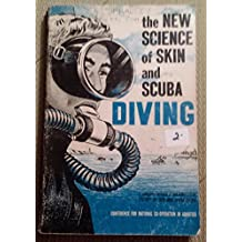 The New Science of Skin and Scuba Diving. a Revision of the Widely Used Science of Skin and Scuba Diving