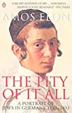 img - for Pity of It All: A Portrait of Jews in Germany, 1743-1933 book / textbook / text book