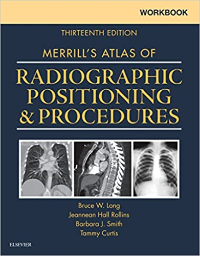 Workbook for merrills atlas of radiographic positioning and workbook for merrills atlas of radiographic positioning and procedures e book kindle edition by bruce w long jeannean hall rollins barbara j smith fandeluxe Choice Image