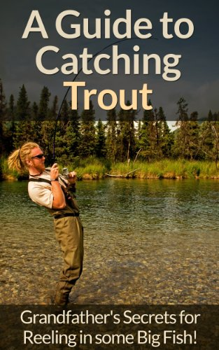 Fly Fishing: A Fly Fishing Guide To Catching Trout Using Grandfather's Success Secrets For Fly Fishing! (Animal Tracking, Happiness, Survival Pantry, Fly ... Rock Climbing, Archery, Dog Training) by [Wright, David]