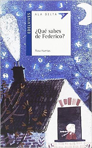 ¿qué Sabes De Federico? por Rosa Huertas Gómez epub