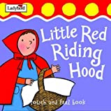 First Fairytale Little Red Riding Hood Tactile (brd Bk) (First Fairytale Tactile Board Book)