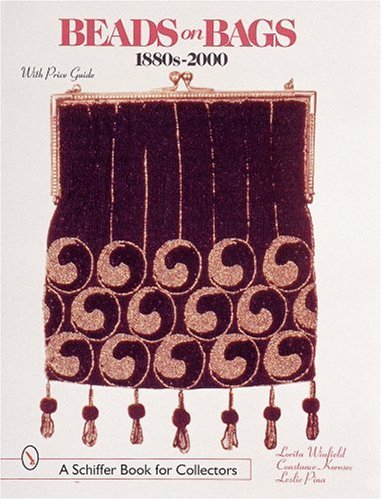 Beads on Bags, 1880s-2000: With Price Guide (Schiffer Book for Collectors)