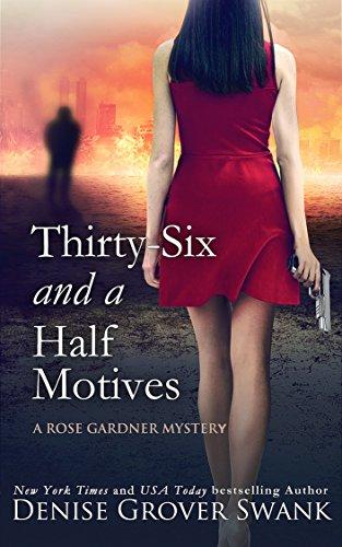 Thirty-Six and a Half Motives: Rose Gardner Mystery #9 (Rose Gardner Mystery Series)