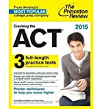 [ Cracking the ACT with 6 Practice Tests (2015) by Princeton Review ( Author ) Dec-2014 Paperback ]