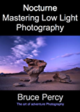 Nocturne : Mastering Low Light Photography
