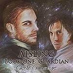 Guardian: Aisling, Book 1 | Carole Cummings