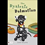 The Dyslexic Dalmatian | Dana Willhite