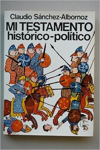 Mi testamento histórico-pol¸tico (Espejo de España): Amazon.es: Sánchez- Albornoz, Claudio: Libros en idiomas extranjeros