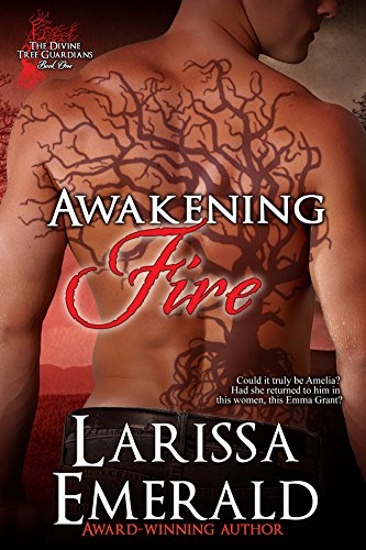 Awakening Fire: The Divine Tree Guardians (The Divine Tree Guardians Series Book 1)