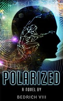 Polarized (The Mindwalker Trilogy Book 1) by [Pasek VIII, Bedrich]