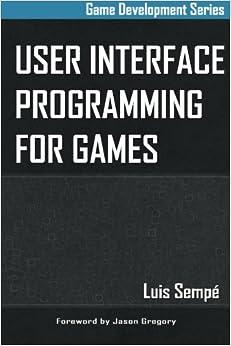 User Interface Programming for Games: Amazon.co.uk: Luis Sempé ...