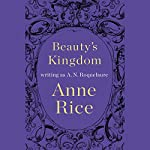Beauty's Kingdom | A. N. Roquelaure,Anne Rice