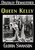 Queen Kelly - Digitally Remastered