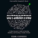 Outsmarting the Crowd: A Value Investor's Guide to Starting, Building, and Keeping a Family Fortune