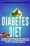 Diabetes Diet: The Worst 10 Foods For Diabetics (That Can Kill You) & The Best Carbs, Fats, Proteins And Superfoods To Stop & Reverse Diabetes (Diabetes, Diabetes Diet & Reverse Diabetes)