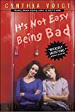 It's Not Easy Being Bad, Cynthia Voigt, 0613450698