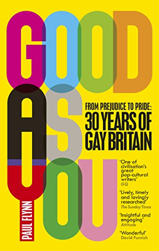 Good As You: From Prejudice to Pride - 30 Years of Gay Britain