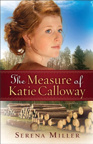 The Measure of Katie Calloway,: A Novel by [Miller, Serena B.]