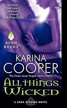 All Things Wicked: A Dark Mission Novel by [Cooper, Karina]