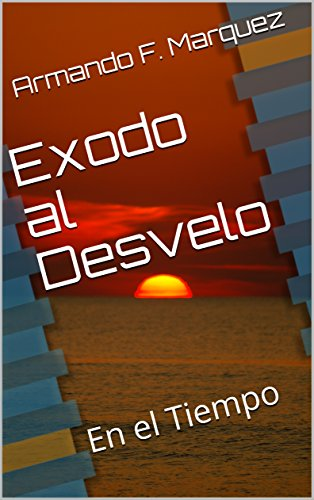 Exodo al Desvelo: En el Tiempo