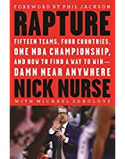 Rapture: Fifteen Teams, Four Countries, One NBA Fifteen Teams, Four Countries, One NBA Championship & How to Find a Way to Win-Damn Near Anywhere
