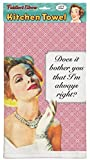 ''Does It Bother You That I'm Always Right?'' 100% Cotton, Eco-Friendly Dish Towel, Ephemera Humor Towel, Kitchen Towel With Hanging Loop
