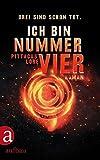 Ich bin Nummer Vier: Roman (Das Erbe von Lorien, Band 1)