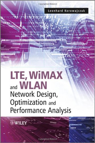 LTE, WiMAX and WLAN Network Design, Optimization and Performance Analysis by , Publisher : Wiley