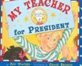 My Teacher for President, Kay Winters, 0525471863