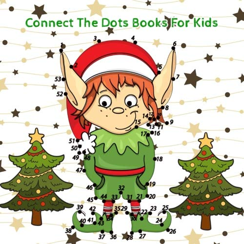 Connect The Dots Books For Kids: Pictures of Christmas For Kids Ages 4-8 (The Dots Christmas Connect)