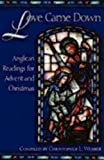 Love Came Down: Anglican Readings for Advent and