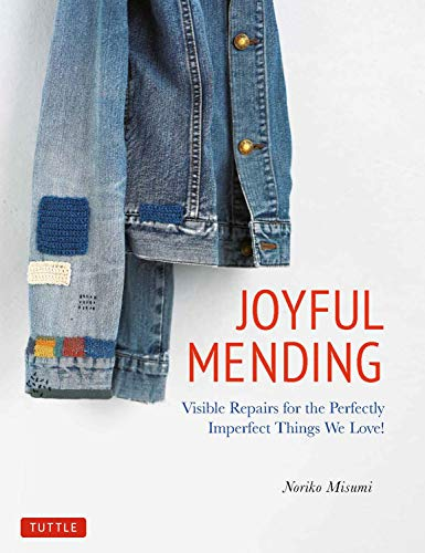 Book Cover: Joyful Mending: Visible Repairs for the Perfectly Imperfect Things We Love!