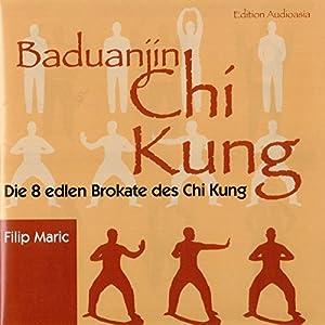 Baduanjin Chi Kung. Die 8 edlen Brokate des Chi Kung Hörbuch