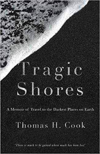 Image result for Tragic Shores: A Memoir of Dark Travel by Thomas Cook