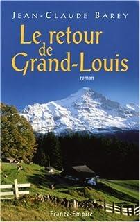 Le retour de Grand Louis