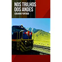 Nos Trilhos dos Andes (Portuguese Edition)